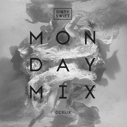 #MondayMix 249 by @dirtyswift - 03.Sep.2018 (Live Mix)