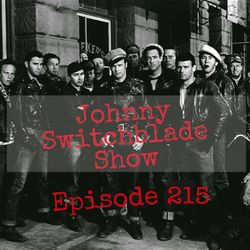 The Johnny Switchblade Show #215