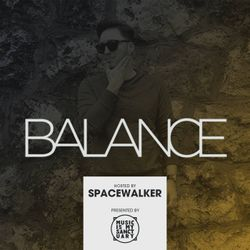 BALANCE - Show #542 (Hosted by Spacewalker)