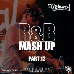 R&B Mash Up Part.12 // R&B, Hip Hop, Dancehall & U.K. // Instagram: @djblighty