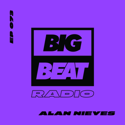Big Beat Radio: EP #73 - Alan Nieves (Watch Your Mouth Mix)