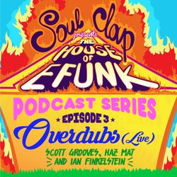 House Of EFUNK Episode 3: Scott Grooves Overdubs Live at House Of EFUNK Miami 2016