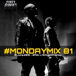 #MondayMix 81 by @dirtyswift - 18.Jun.2012 (Live Mix)