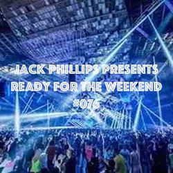 Jack Phillips Presents Ready for the Weekend #076
