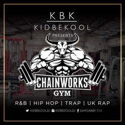 KBK | Chainworks Gym Mixtape