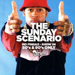 The Sunday Scenario 86 - 80's & 90s Only - Mo Fingaz