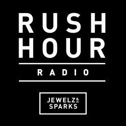 Jewelz & Sparks - Rush Hour Radio #104
