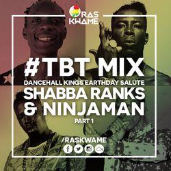 #TBT Mix - Dancehall Kings Earthday Salute - Shabba Ranks & Ninjaman