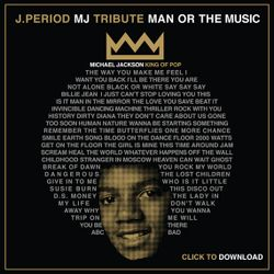 J Period MJ Tribute Man or the Music
