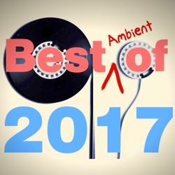 Best Ambient of 2017