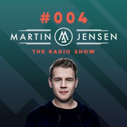Martin Jensen Radio Show #004 - April 2018
