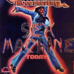 J Rocc Sex Machine Today