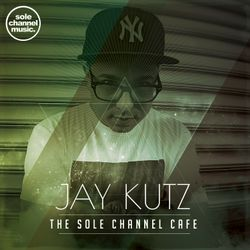 SCCJK004 - Jay Kutz Sole Channel Cafe Mixshow - April 2017