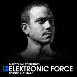 Elektronic Force Podcast 218 with MAAE