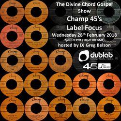 Divine Chord Gospel Show pt. 79 - Champ 45's Label Focus