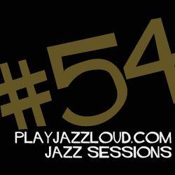 playjazzloud sessions vol. 54