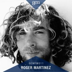Gem FM 011 - Roger Martinez