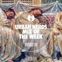 My Nu Leng - Urban Nerds Mix Of The Week