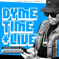 Dymetime Live // 254 Diaspora Djs FB Live // 04.19.20