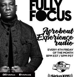 Fully Focus Presents Afrobeat Experience Radio EP7