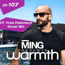 MING Presents Warmth Episode 107 w Fred Pellichero Guest Mix