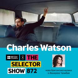 The Selector (Show 872 Ukrainian version) w/ Charles Watson