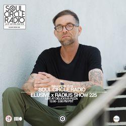 Elusive x Radius Show 225
