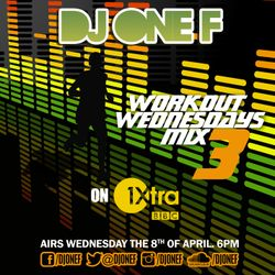 DJ OneF: Workout Wednesday Mix - BBC Radio 1Xtra 08.04.15