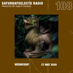 SaturdaySelects Show #108 ft Greybox