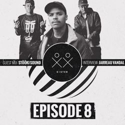 S I S T E R - Episode 8 - Stööki Sound (Guestmix) + Jarreau Vandal Interview
