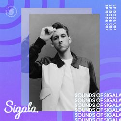 004 - Sounds Of Sigala - Includes the new Joel Corry remix of my latest single 'We Got Love'.