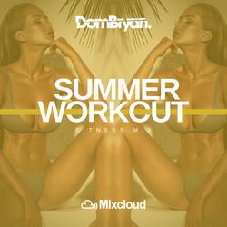 Summer Workout - Follow @DJDOMBRYAN