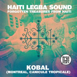 "MIMS Guest Mix: KOBAL (Montreal) ""HAITI Legba Sound Mix"""