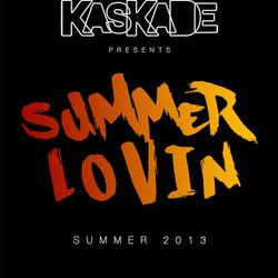 Kaskade - This is Summer Lovin