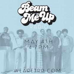 BEAM ME UP - MAY 4 - 2016