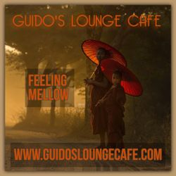 Guido's Lounge Cafe Broadcast 0349 Feeling Mellow (20181109)