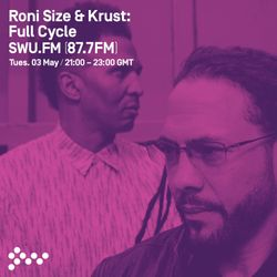 SWU FM Live Mix - 03/05/2016 - Roni Size and Krust Present Full Cycle