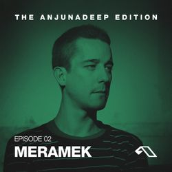 The Anjunadeep Edition 02 With Meramek