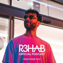 R3HAB - I NEED R3HAB 316