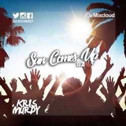 @DJKRISMURDY // SUN COMES UP #2