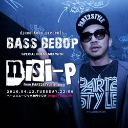 NOUS FM - djnoonkoon presents 'BASS BEBOP' w/ nisi-p Guest Mix - 2016年4月12日放送分