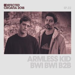 Defected Croatia Sessions - Bwi-Bwi B2B Armless Kid Ep.22