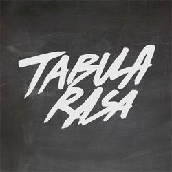 TABULA RASA - APRIL 19 - 2016