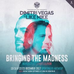 "Steve Angello @ Dimitri Vegas & Like Mike - Bringing The Madness 2017 ""Reflections"""