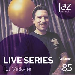 Volume 85 - DJ Mickster