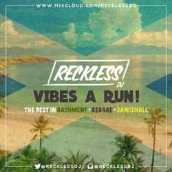 @RECKLESSDJ_ - Vibes A Run!