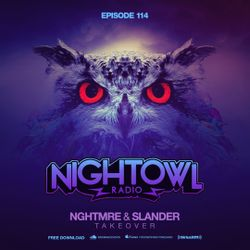 Night Owl Radio 114 ft. NGHTMRE & Slander Takeover