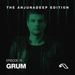 The Anjunadeep Edition 74 With Grum