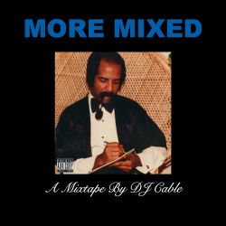 More Mixed - A Mixtape By DJ Cable
