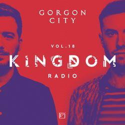 Gorgon City KINGDOM Radio 018